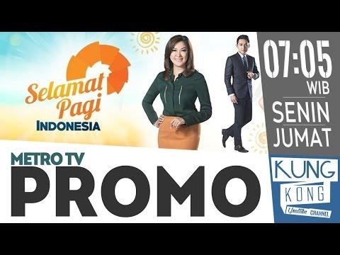 SELAMAT PAGI INDONESIA / PROMO METRO TV