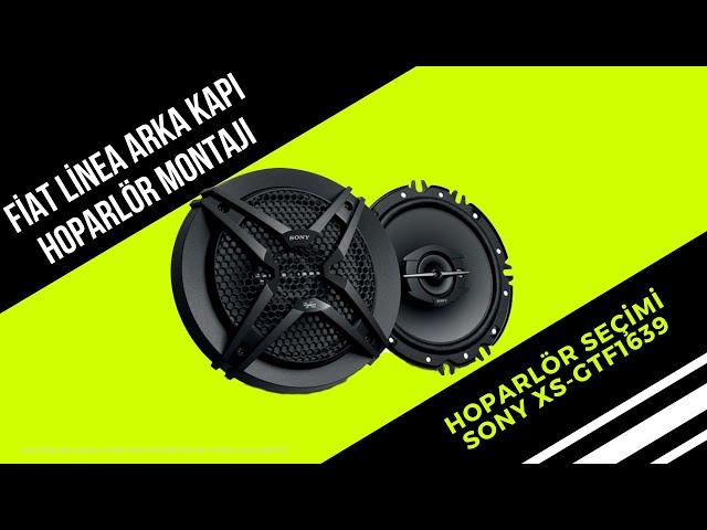 Fiat Linea Arka Kapı Hoparlör Montajı ve SONY XS-GTF1639 Ses Kalitesi Testi