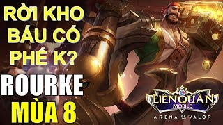 ROURKE leo rank mùa 8 dễ hơn bạn tưởng! Mẹo chơi rourke Liên quân Arena of Valor