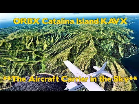 ORBX Catalina Island KAVX First Look! *60 FPS*