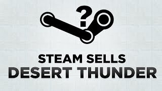Steam Sells: Desert Thunder