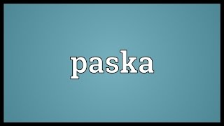 Paska Meaning