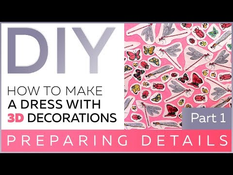 DIY: How To Make A Dress With 3D Decorations. Sewing A Beautiful Dress. Preparing Details.