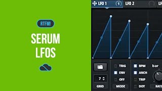 Serum ~ LFOs ~ RTFM! Tutorial