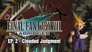 Final Fantasy VII: Abridged - Episode 2 - Clouded Judgement thumbnail