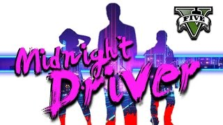 """GTA 5 Short Film """"Midnight Driver"""""""