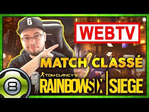 WebTV R6S - Match Classé 🏆 - Rainbow Six Siege (Replay 24h/24 7j/7)