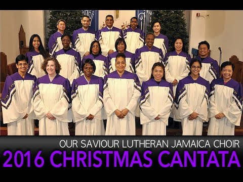 2016 Our Saviour Lutheran Jamaica Choir Annual Christmas Cantata