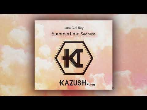Lana Del Rey - Summertime Sadness [KAZUSH Remix]