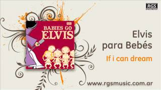 Elvis para Bebés - If i can dream