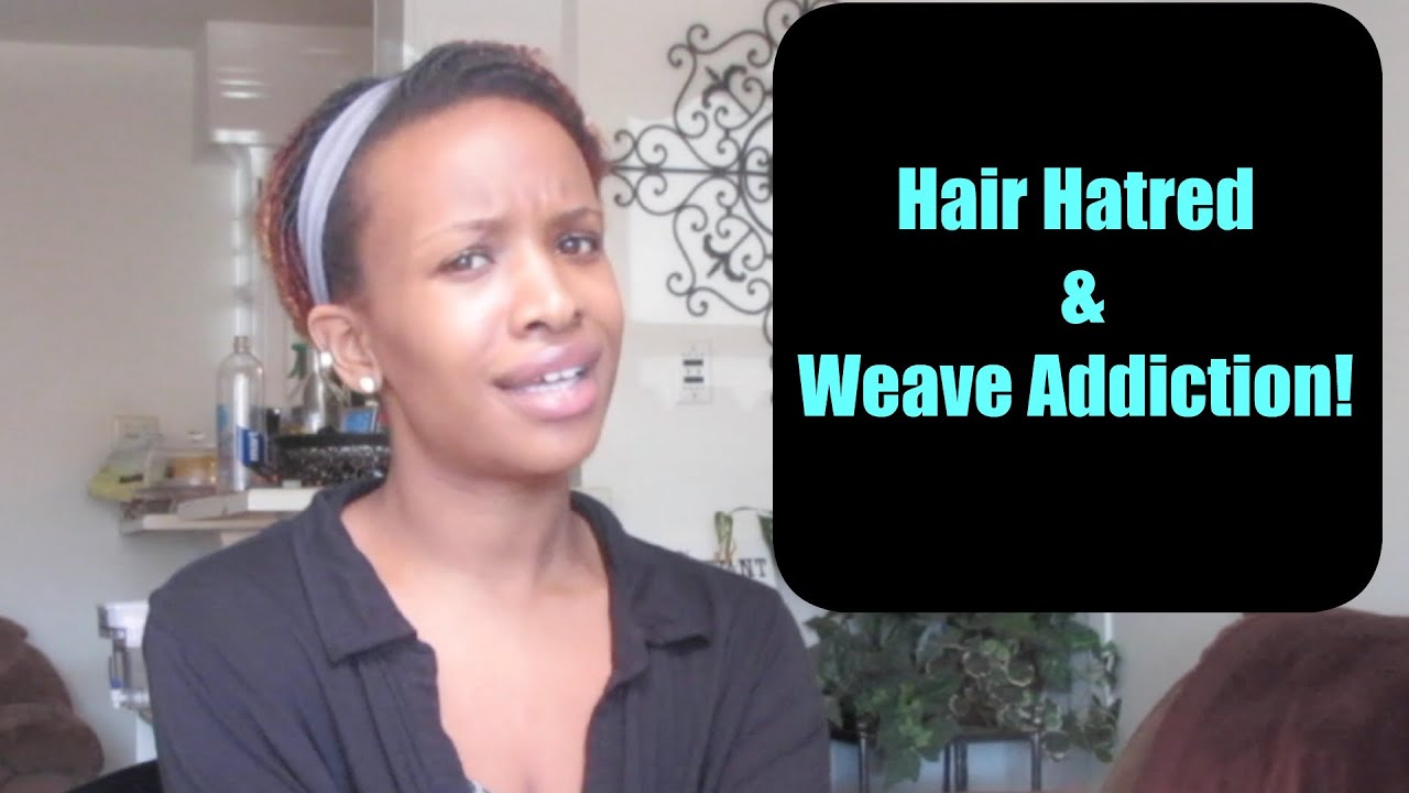 Hair hatred weave addictions youtube hair hatred weave addictions pmusecretfo Gallery