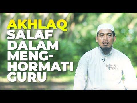 Video Singkat: Akhlak Salaf Dalam Menghormati Gurunya - Ustadz Ainurrofiq, Lc