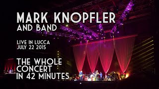 Mark Knopfler live in Lucca 2015 - The whole concert in 42 minutes