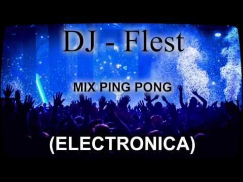 DJ Flest - Mix Ping Pong (Musica Electronica)