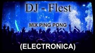 DJ - Flest - Mix Ping Pong (Musica Electronica)