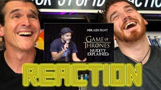 GAME OF THRONES: NUDITY EXPLAINED | Sorabh Pant | REACTION!!!