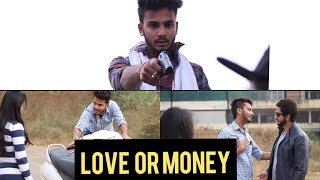 LOVE OR MONEY? - | Elvish Yadav |