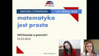 DOWODY W GEOMETRII - Pewniaki maturalne. Zadania z CKE. Matura z eTrapezem. LIVE #10 (01.05.2019)