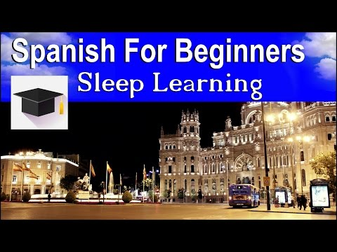 Learn To Speak Spanish, Learn Spanish Sleeping....