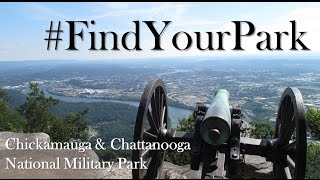 Find Your Park - Chickamauga & Chattanooga National Military Park