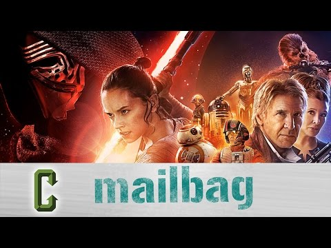 Collider Mail Bag - Star Wars The Force Awakens Hangover