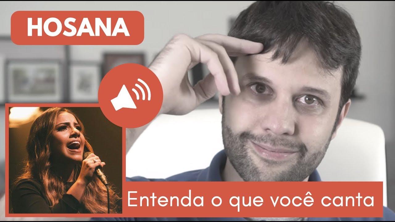 Hosana (Gabriela Rocha) - Entenda o que você canta