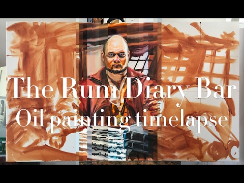 Oil Painting timelapse - The Rum Diary Bar (Painting 28, 2016)