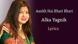 Aankh Hai Bhari Bhari Female (LYRICS) - Alka Yagnik   Nadeem-Shravan, Sameer   Tumse Achcha Kaun Hai
