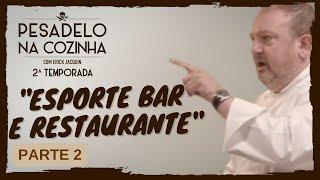 Pesadelo na Cozinha: Esporte Bar e Restaurante – Parte 2
