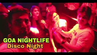 Goa Nightlife | Party in Goa | VBO Life | 2018
