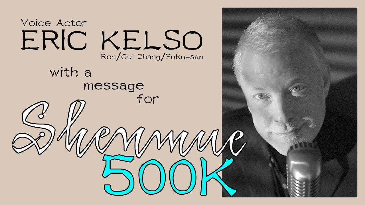 Eric Kelso with a message for Shenmue 500K
