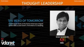 The video of tomorrow - Ram Seshadri adobe.