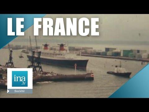 18 août 1979, l'adieu au France   Archive INA