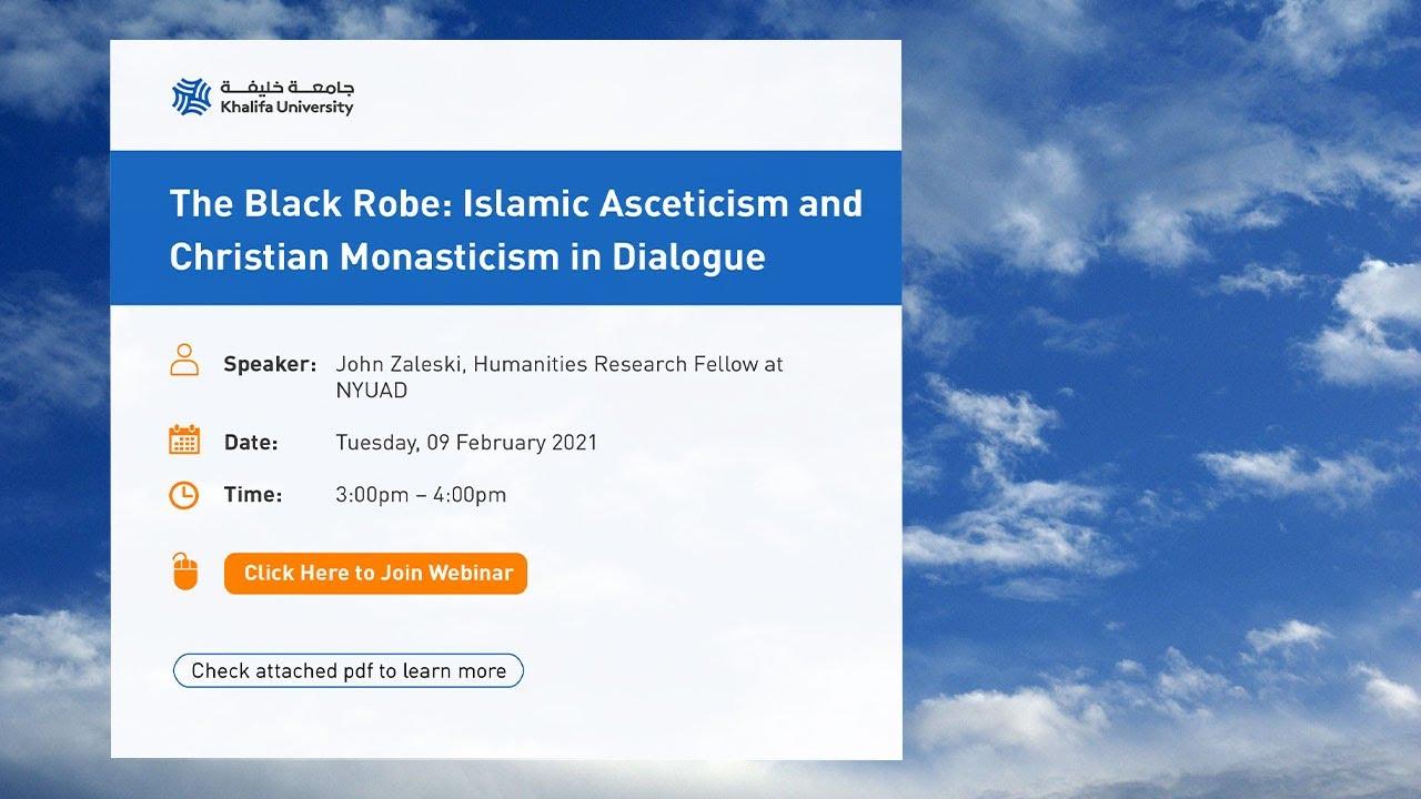 The Black Robe: Islamic Asceticism & Christian Monasticism in Dialogue by John Zaleski