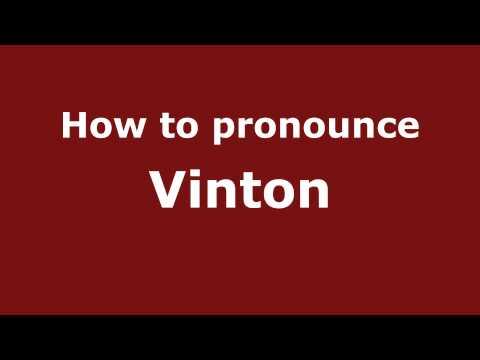 How to Pronounce Vinton - PronounceNames.com