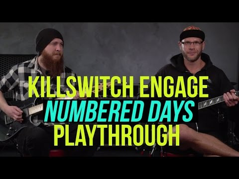 Killswitch Engage -  Numbered Days Playthrough