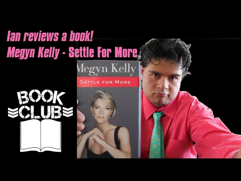 Ian's book review: Megyn Kelly   Settle For More