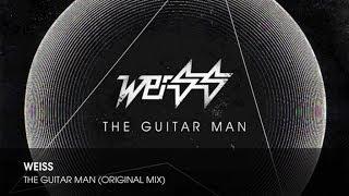 Weiss The Guitar Man Original Mix