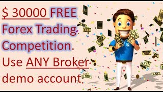 $30 000 Demo Forex trading competition. 42 Cash prizes. Free Entry. ANY Broker account. No Risk