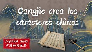Cangjie crea caracteres chinos Mitos y leyendas de China 中国神话故事 仓颉造字 Cuentos chinos Cultura china
