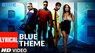Lyrical: BLUE THEME | Akshay Kumar, Katrina Kaif & Lara Dutta | A.R. Rahman