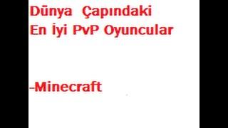 Dünya Çapındaki En İyi PvP'ciler :Minecraft:(WORLD OF BEST PVP)