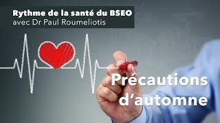 Rythme de la santé du BSEO-  Précautions d'automne