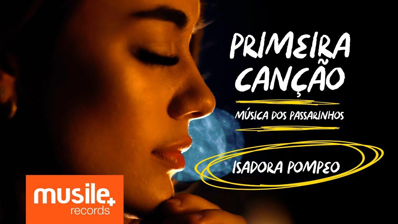 Isadora Pompeo - Primeira Canção (Musica dos Passarinhos) - Teaser