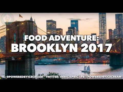 Food Adventure: Brooklyn 2017