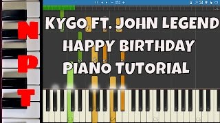 Kygo ft. John Legend - Happy Birthday - Piano Tutorial