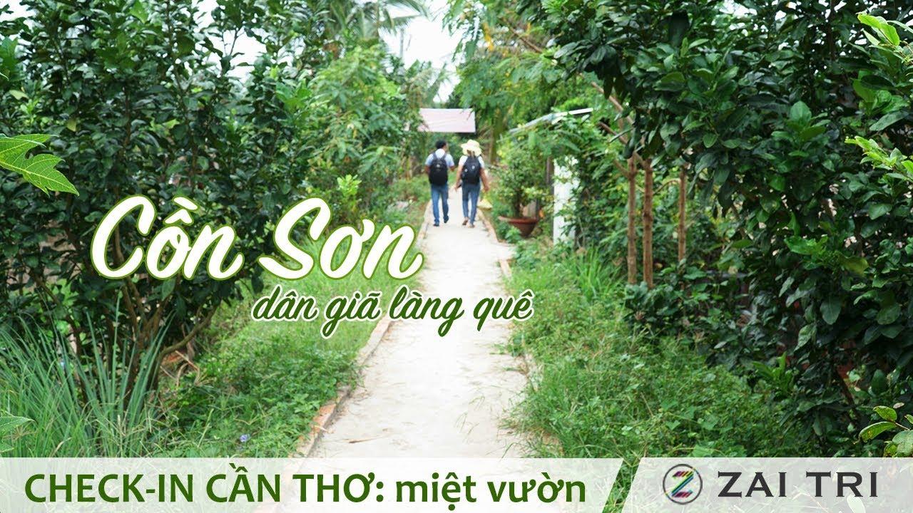 Cồn Sơn làng du lịch dân dã miệt vườn ở Cần Thơ gạo trắng nước trong cùng Nụ Cười Mekong | ZaiTri