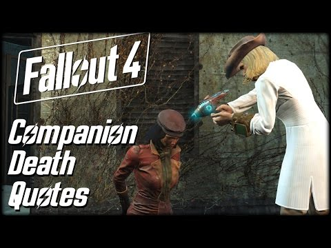 Fallout 4 - ALL Companion Death Quotes (Except Dogmeat)