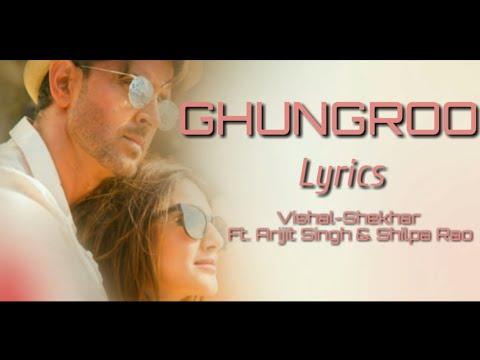 Arijit Singh & Shilpa Rao Ghungroo Full Song Lyrics ▪ War ▪ Hrithik R & Vaani K ▪ Vishal-shekhar