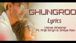 Arijit Singh & Shilpa Rao - Ghungroo Full Song (Lyrics) ▪ WAR ▪ Hrithik R & Vaani K ▪ Vishal-Shekhar